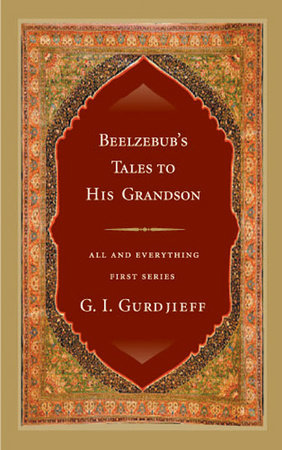 Beelzebub's Tales to His Grandson by G. I. Gurdjieff