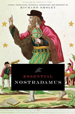 The Essential Nostradamus by Richard Smoley