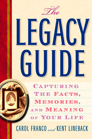 The Legacy Guide by Carol Franco and Kent Lineback