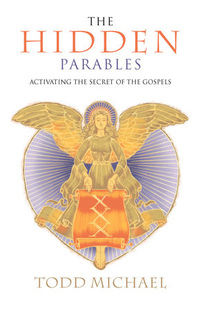 The Hidden Parables by Todd Michael