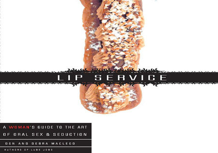 Lip Service by Debra Macleod and Don Macleod