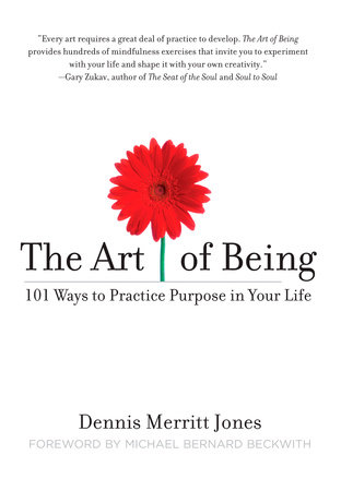 The Art of Being by Dennis Merritt Jones