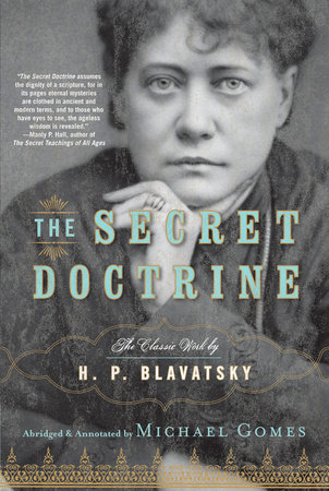 The Secret Doctrine by H.P. Blavatsky and Michael Gomes