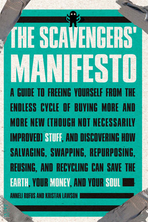 The Scavengers' Manifesto by Anneli Rufus and Kristan Lawson