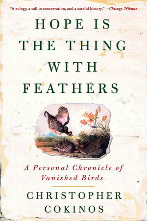 Hope Is the Thing With Feathers by Christopher Cokinos