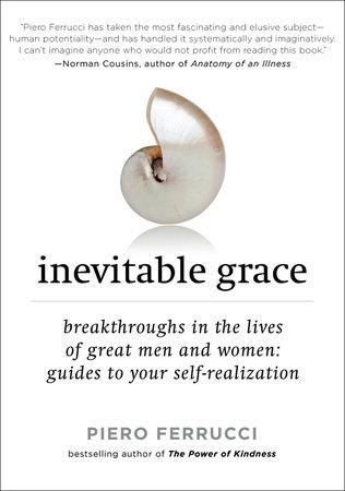Inevitable Grace by Piero Ferrucci