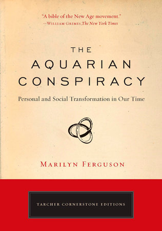 The Aquarian Conspiracy by Marilyn Ferguson