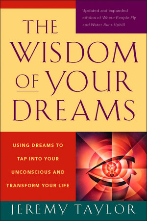 The Wisdom of Your Dreams by Jeremy Taylor