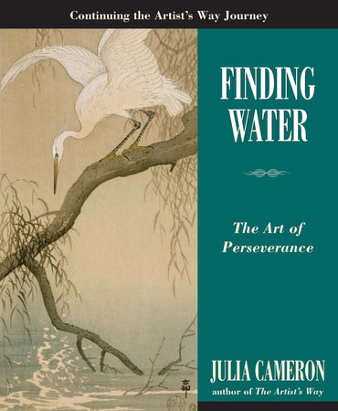 Finding Water by Julia Cameron