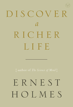 Discover a Richer Life by Ernest Holmes