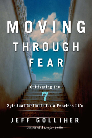 Moving Through Fear by Jeff Golliher