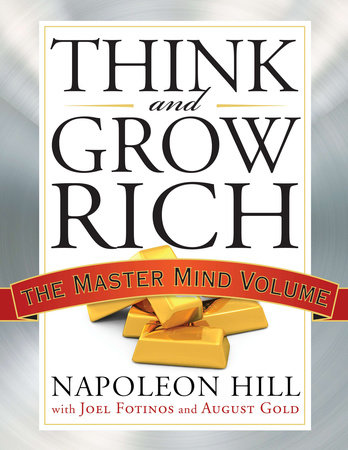 Think and Grow Rich by Napoleon Hill, Joel Fotinos and August Gold