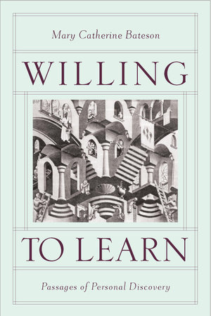 Willing to Learn by Mary Catherine Bateson