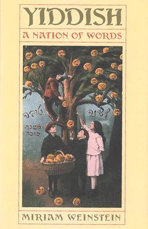 Yiddish by Miriam Weinstein