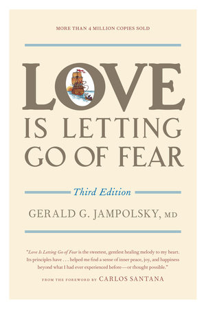Love Is Letting Go of Fear, Third Edition by Gerald G. Jampolsky