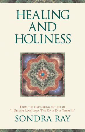 Healing and Holiness by Sondra Ray