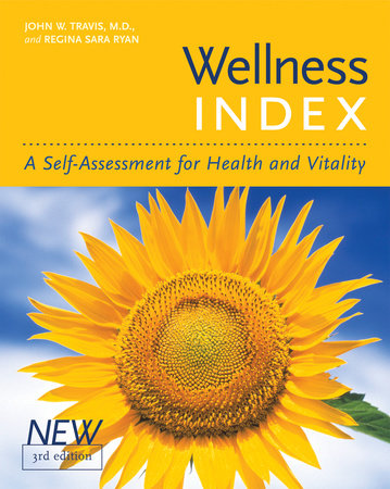 Wellness Index,  3rd edition by John W. Travis and Regina Sara Ryan