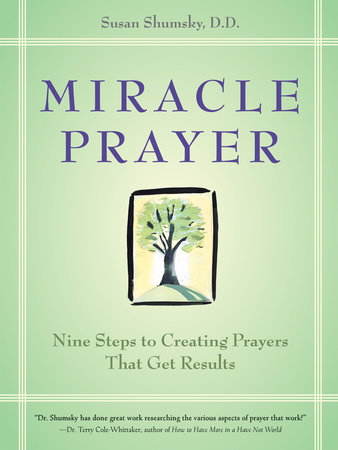 Miracle Prayer by Susan G. Shumsky