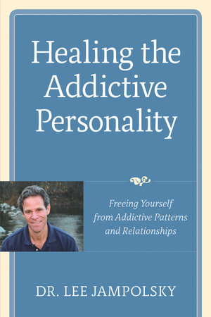 Healing the Addictive Personality by Lee L. Jampolsky