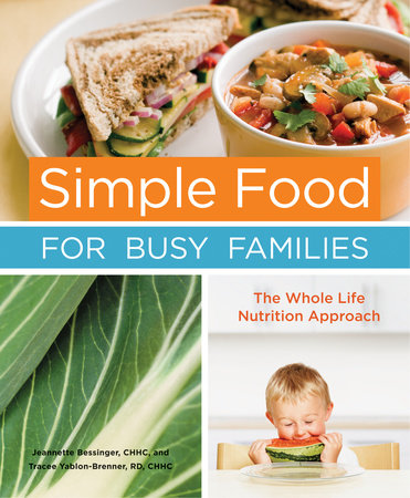 Simple Food for Busy Families by Jeannette Bessinger and Tracee Yablon-Brenner
