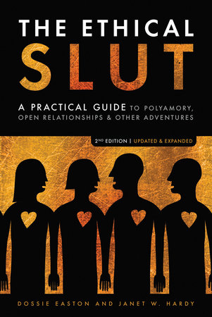 The Ethical Slut, Second Edition by Janet W. Hardy and Dossie Easton