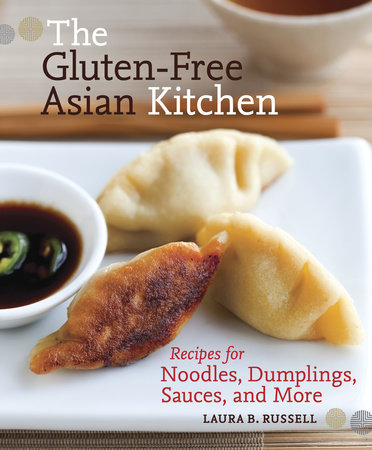 The Gluten-Free Asian Kitchen by Laura B. Russell
