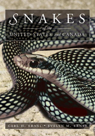 Snakes of the United States and Canada by Carl H. Ernst and Evelyn M. Ernst