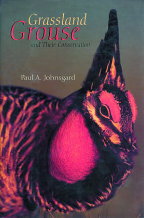 Grassland Grouse and Their Conservation by Paul A. Johnsgard
