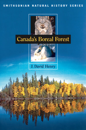 Canada's Boreal Forest by J. David Henry