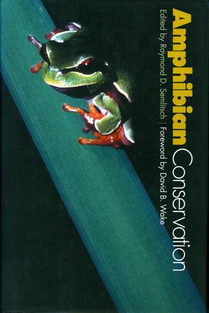 Amphibian Conservation by Raymond D. Semlitsch