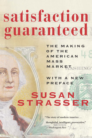 Satisfaction Guaranteed by Susan Strasser