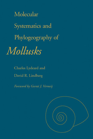 Molecular Systematics and Phylogeography of Mollusks by Charles Lydeard and David Lindberg