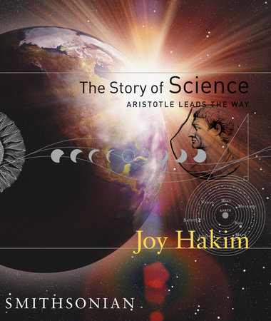 The Story of Science: Aristotle Leads the Way by Joy Hakim