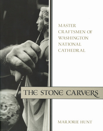 The Stone Carvers by Marjorie Hunt