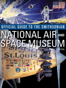 Official Guide to the Smithsonian's National Air and Space Museum, Third Edition
