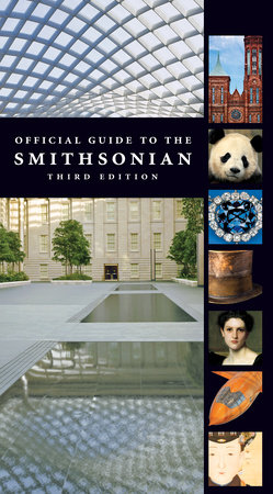 Official Guide to the Smithsonian, 3rd Edition by Smithsonian Institution