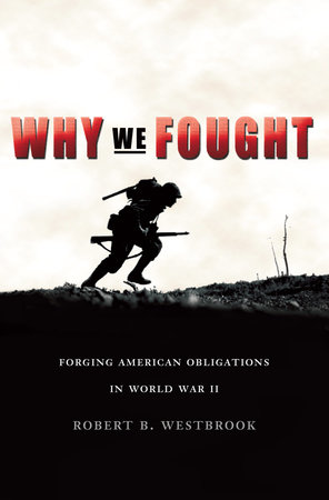 Why We Fought by Robert B. Westbrook
