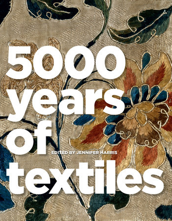 5,000 Years of Textiles by Jennifer Harris