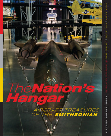 The Nation's Hangar by F. Robert van der Linden