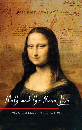 Math and the Mona Lisa by Bulent Atalay