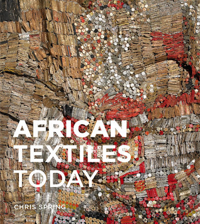 African Textiles Today by Chris Spring