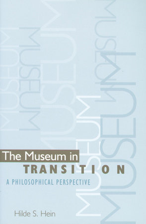 The Museum in Transition by Hilde S. Hein
