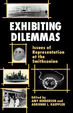 Exhibiting Dilemmas by Amy Henderson