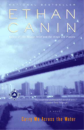 Carry Me Across the Water by Ethan Canin