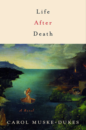Life After Death by Carol Muske-Dukes
