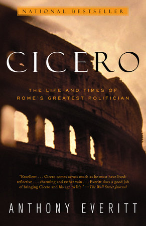 Cicero by Anthony Everitt