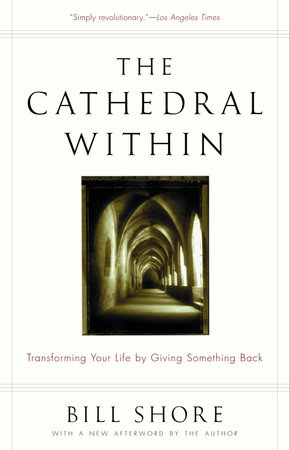 The Cathedral Within by Bill Shore
