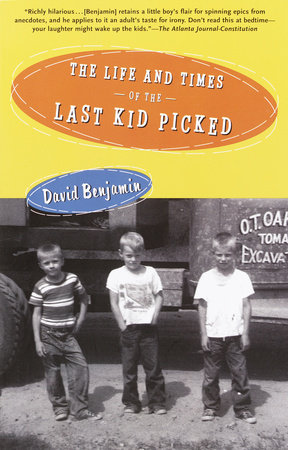 The Life and Times of the Last Kid Picked by David Benjamin