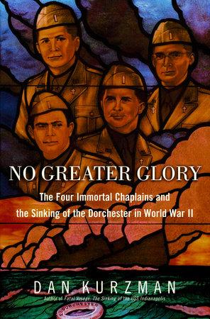 No Greater Glory by Dan Kurzman