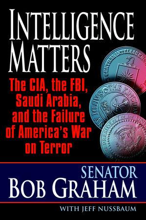 Intelligence Matters by Bob Graham and Jeff Nussbaum